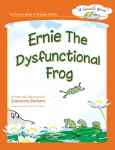Ernie The Dysfunctional Frog