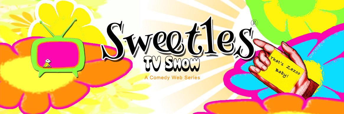 Sweetles® TV Show